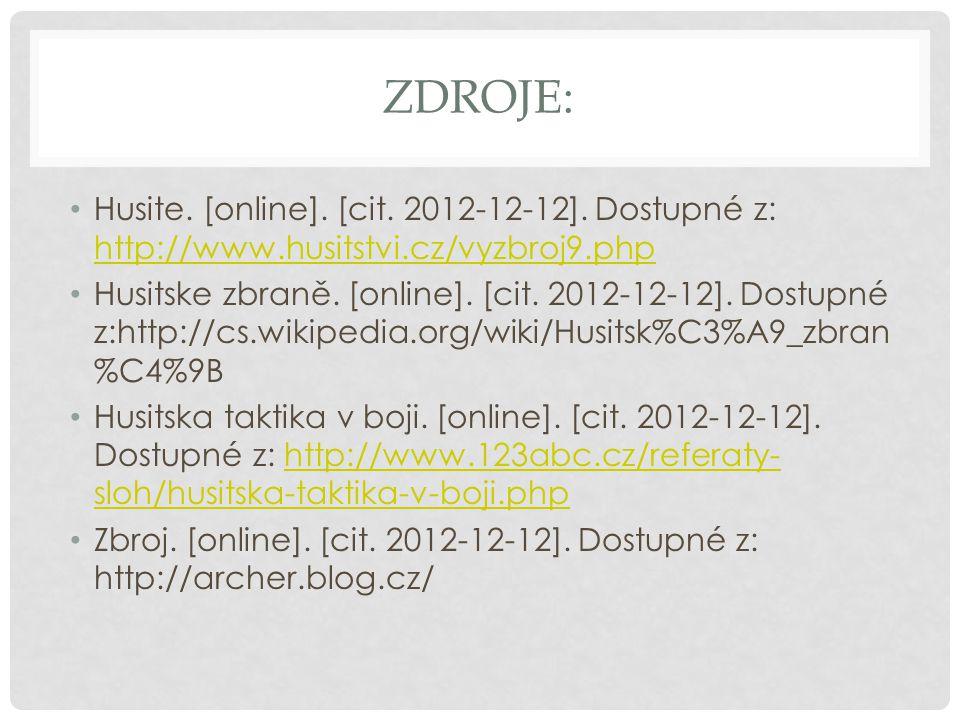 Zdroje: Husite. [online]. [cit. 2012-12-12]. Dostupné z: http://www.husitstvi.cz/vyzbroj9.php.